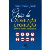 Guia de Acentuação e Pontuação Em Português Brasileiro - Celso Ferrarezi Júnior