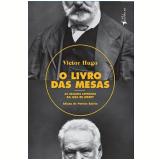 O Livro das Mesas - Victor Hugo