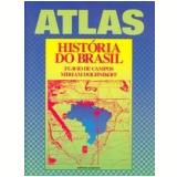 Atlas: História do Brasil - Flávio de Campos, Miriam Dolhnikoff