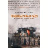 Fórmula para o Caos - Luiz Alberto Moniz Bandeira