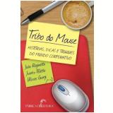 Tribo do Mouse - João Reginatto, Juarez Poletto, Ulisses Giorgi