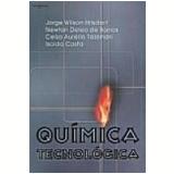 Química Tecnológica - Celso AurÉlio Tassinari, Isolda Costa, Jorge Wilson Hisdorf ...