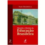 Filosofia e História da Educação Brasileira - Paulo Ghiraldelli Junior