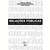 Relações Públicas - Fábio França, James E. Gruning, Maria Aparecida Ferrari