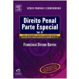 Direito Penal – Parte Especial, Vol. IV - Francisco Dirceu Barros