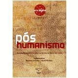 Pós-Humanismo (Vol. 2) - Massimo Di Felice (Org.), Mario Pireddu