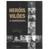 Her�is, Vil�es & Trapaceiros