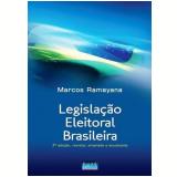 Legislação Eleitoral Brasileira  - Marcos Ramayana