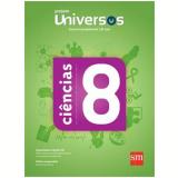 Universos Ciências 8 - Ensino Fundamental II - 8º Ano -