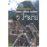 Meu olhar sobre o Peru (Ebook) - Geraldes