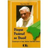 Viagem Pastoral Ao Brasil - Joseph Ratzinger