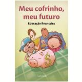 Meu Cofrinho, Meu Futuro - Editora Saraiva