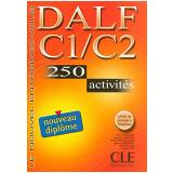 Nouveau Dalf C1/ C2, 250 Activites - Cahier D´Exercices - Richard Lescure