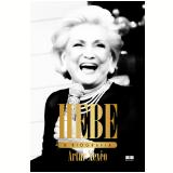 Hebe - A Biografia - Artur Xexéo