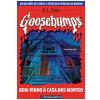 Goosebumps (Vol. 7): Bem-Vindo � Casa dos Mortos