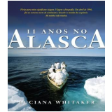 11 Anos no Alasca - Luciana Whitaker
