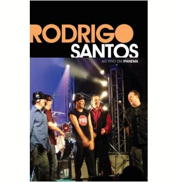 Rodrigo Santos Ao Vivo em Ipanema (DVD)