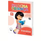 Marcha Criança Gramática - 4º Ano - Ensino Fundamental I - Armando Coelho de Carvalho Neto, Maria Elisabete Martins Antunes, Maria Teresa Marisco