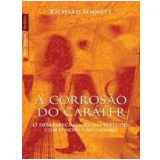 A Corrosão do Caráter  - Richard Sennett
