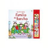 Família do Barulho - Usborne Publishing (Org.)