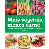Mais Vegetais, Menos Carne - Laura Schichvarger