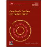 Gest�o Da Pr�tica Em Sa�de Bucal - Paulo S�vio Angeiras De Goes