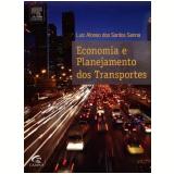 Economia E Planejamento Dos Transportes - Luiz Afonso Dos Santos Senna