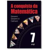 A Conquista Da Matemática - 7º Ano - José Ruy Giovanni, Giovanni Jr