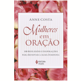 Mulheres Em Oração - Anne Costa
