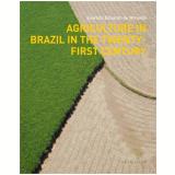 Agriculture In Brazil In The Twenty-first Century - Evaristo Eduardo de Miranda