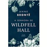 A Senhora de Wildfell Hall - Anne BrontË