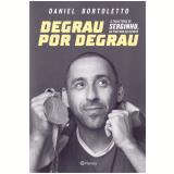 Degrau Por Degrau - Daniel Bortoletto