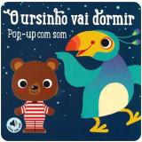 O Ursinho Vai Dormir: Pop-up Com Som - Yoyo Books