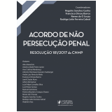 Acordo de Não Persecução Penal - Francisco Dirceu Barros , Rogério Sanches Cunha, Renee Do Ó Souza ...