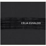 Célia Euvaldo - Alberto Tassinari, Marco Silveira Mello