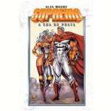 Supremo: A Era de Prata - Alan Moore