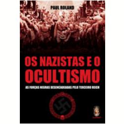 Os Nazistas e o Ocultismo