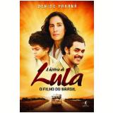 A Hist�ria de Lula: O Filho do Brasil