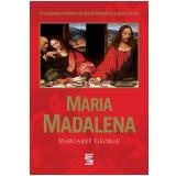 Maria Madalena - Margaret George