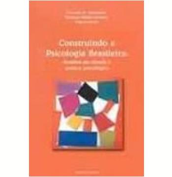 Construindo a Psicologia Brasileira Desafios da Ciência e Prática Psicológica