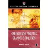 Gerenciamento de Projetos Grandes e Pequenos - Richard Luecke