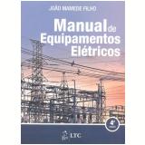 Manual de Equipamentos Elétricos - João Mamede Filho