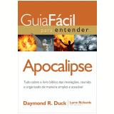 Guia Fácil Para Entender Apocalipse - Larry Rychards, Daymond R. Duck