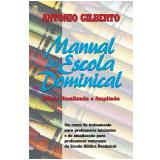 Manual da Escola Dominical (Ebook) - Antonio Gilberto
