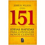 151 ideias r�pidas para conseguir novos clientes (Ebook) - Vera Limongi