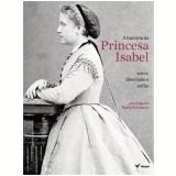 A Hist�ria da Princesa Isabel - Regina Echeverria