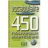 Vocabulaire 450 Nouveaux Exercices - Niveau Debutant (Livre + Corriges) - Thierry Gallier