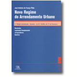Novo Regime Do Arrendamento Urbano, Anotado - Lei N.º 6/2006, De 27 De Fevereiro - Jose Antonio de Franca Pitao