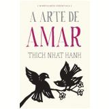 A Arte De Amar - Thich Nhat Hanh