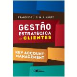 Gestão Estratégica De Clientes - Francisco Javier Sebastian Mendizabal Alvarez